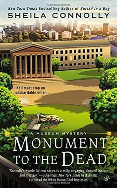 Monument to the Dead (2013) (The fourth book in the Museum Mysteries series) A novel by Sheila Connolly