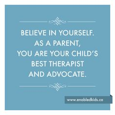 """From the article """"Don't let your child get written off as a hopeless case. You're not just a parent – you're your child's best therapist and advocate"""" by Natan Gendelman"""