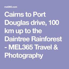 Cairns to Port Douglas drive, 100 km up to the Daintree Rainforest - Travel & Photography 100 Km, Daintree Rainforest, Cairns, Travel Inspiration, The 100, Travel Photography, Australia