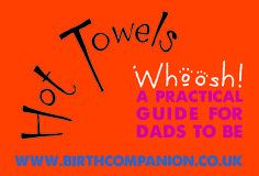 Hot towels! and so much more - what will you pack in the hospital bag? Tips for dads for labour and birthing. www.birthcompanion.co.uk
