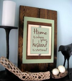 Home is Where Your Husband is Stationed  5 x 7 Print by KaeliElyse