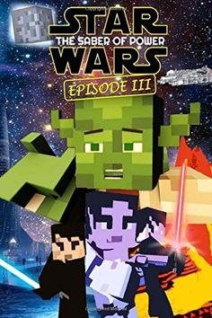 "Minecraft: Star Wars: ""The Saber of Power"" (Episode) (Volume 3) -- Details can be found by clicking on the image."