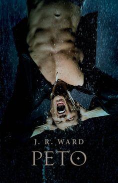 Peto (Mustan tikarin veljeskunta, #14) - J. R. Ward :: Julkaistu marraskuu 12, 2016 #fantasia, #paranormaali #romantiikka #jännitys