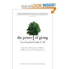 The Power of Giving: How giving back enriches us all. I love this idea and think it's important.