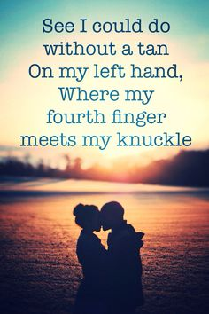 """Ed Sheeran song lyrics. Wake Me Up. """"See I could do without a tan on my left hand where my fourth finger meets my knuckle."""""""