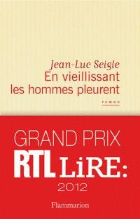 Dans En vieillissant les hommes pleurent (Flammarion), Jean-Luc Seigle pose un regard saisissant sur les années 1960 et livre une réflexion touchante sur la modernité et l'avènement de la société de consommation.