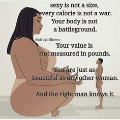 I think as a plus size girl am bound to constantly have to remind myself that having a bit of flab on every curve of my body isn't something I should be ashamed of . Love My Body, Loving Your Body, Plus Size Quotes, Curvy Quotes, Affirmations, Body Quotes, Fat Quotes, Plus Size Art, Black Love Art