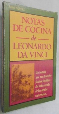 Título: Notas de cocina de Leonardo da Vinci / Autor: Leonardo Da Vinci (1452-1519) / Ubicación: FCCTP – Gastronomía – Tercer piso / Código:  G/IT/ 641.013 L46