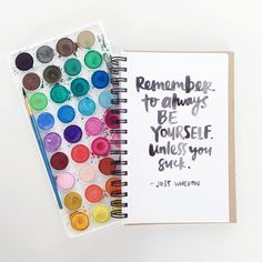 Remember to always be yourself...
