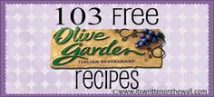 103 Olive Garden Recipes!  These are not copy-cat recipes...they are from Olive Garden