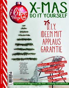 I Like Blogs - Das BlogMagazin. - D.I.Y. Ideen mit Applaus-Garantie - Jetzt ansehen und aktuelle Ausgabe bestellen.