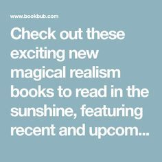 Check out these exciting new magical realism books to read in the sunshine, featuring recent and upcoming releases from heavy-hitting authors like Isabel Allende as well as debut novelists.