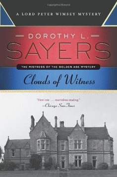 Clouds of Witness: A Lord Peter Wimsey Mystery (Lord Peter Wimsey Mysteries): Dorothy L. Sayers:  Finished 12/29/14