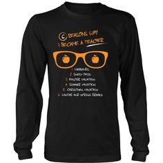 """6 Reasons Why I Became A Teacher"" T-Shirt"