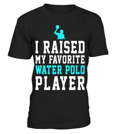 "# I Raised My Favorite Water Polo  Player Funny Shirt Gift .  Special Offer, not available in shops      Comes in a variety of styles and colours      Buy yours now before it is too late!      Secured payment via Visa / Mastercard / Amex / PayPal      How to place an order            Choose the model from the drop-down menu      Click on ""Buy it now""      Choose the size and the quantity      Add your delivery address and bank details      And that's it!      Tags: I Raised My Favorite Water…"