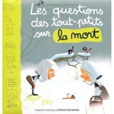 Les questions des tout-petits sur la mort: Amazon.fr: Marie Aubinais, Dankerleroux, Anouk Ricard: Livres