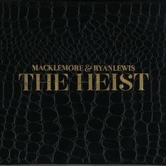 The Heist (Deluxe Edition) by Macklemore & Ryan Lewis on iTunes