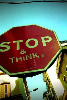 Stop Sign Project. street art 000 Stop and think.