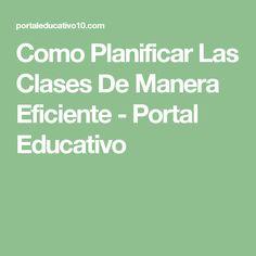 Como Planificar Las Clases De Manera Eficiente - Portal Educativo