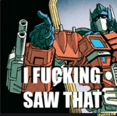 Me when my sister makes a face at me when she thinks I don't see her Transformers Memes, Transformers Characters, Gi Joe, Transformer 1, Slash, Optimus Prime, Stupid Funny Memes, Geek Stuff, Fan Art