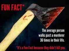 Murderous Fun Fact