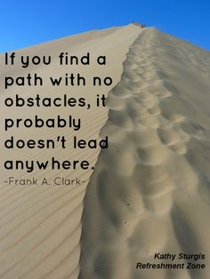Obstacles are tests that invite us to grow. Ask your team to identify obstacles. Which one are controllable? Which ones are outside of our control? Focus on the controllable factors. Establish a plan to address one at a time. Visit www.refreshmentzone.com for a leadership lift. Supporting your success….~Kathy~