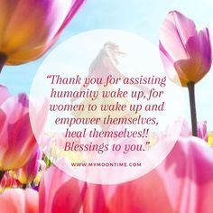 """We love hearing how this app has helped each of you! My Moontime app user Christina messaged """"Thank you for assisting humanity wake up, for women to wake up and empower themselves! Blessings to you."""