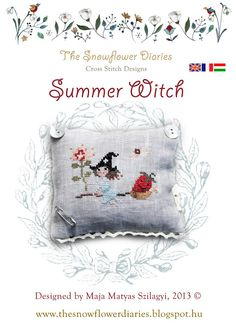 The Snowflower Diaries: Summer Witch 2013  (part of a seasonal series)   FREE cross stitch pattern, visit: www.thesnowflowerdiaries.blogspot.hu