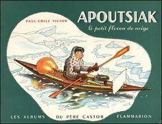 Les albums du Père Castor Apoutsiak de Paul-Emile Victor, 1948