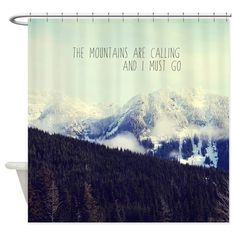 The Mountains Are Calling Shower Curtain on CafePress.com