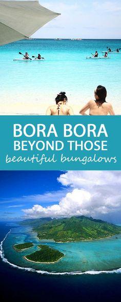 There's More to Bora Bora than Bungalows