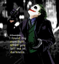 Image may contain: one or more people, text that says 'the_SarcastieJoker I found my own light, When you left me in darkness. Dark Quotes, Wise Quotes, Mood Quotes, Attitude Quotes, Heath Ledger Joker Quotes, Best Joker Quotes, Badass Quotes, Inspiring Quotes About Life, Inspirational Quotes