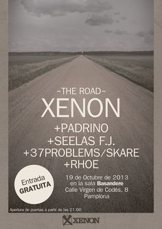 SABADO 19 DE OCTUBRE, SALA BASANDERE DE PAMPLONA: XENON, PRESENTANDO THE ROAD -PADRINO -SEELAS FJ -37 PROBLEMS/ SKARE -RHOE