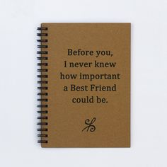"""Best Friend Journal - Before you, I never knew how important a Best Friend could be - 5"""" x 7"""" Journal, notebook, diary, scrapbook, book by FlamingoRoadJournals on Etsy https://www.etsy.com/listing/181131228/best-friend-journal-before-you-i-never"""