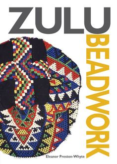 Book on Zulu Beadwork - outlines the history and examines the current market potential of fashion and specialty beadwork.