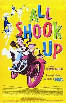 All Shook Up (musical) - Wikipedia, the free encyclopedia  2005 ..Closed after 250 performances