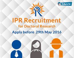IPR Recruitment for Doctoral Research | Apply before 29th May 2016