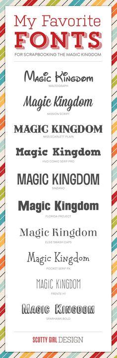 Great fonts for scrapbooking Magic Kingdom (use the Walt Disney font sparingly)