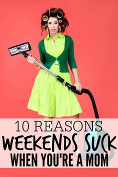 If parenthood has you breathing a huge sigh of relief on Sunday nights  because you can't wait to put the weekend behind you and get back into  your routine, you will appreciate this light-hearted post of 10 funny  reasons weekends kind of suck when you're a mom.