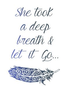 She took a deep breath & let it go, Feather, Water color. Typography Print, Wall Decor, Home Decor, Motivational quote, Feather quote