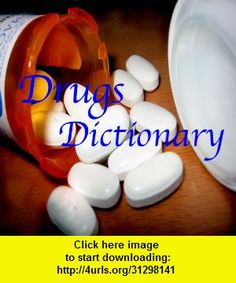 Drug dictionary, iphone, ipad, ipod touch, itouch, itunes, appstore, torrent, downloads, rapidshare, megaupload, fileserve