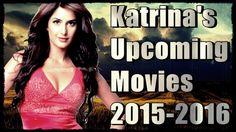 Katrina Kaif Upcoming Movies   2015-2016  