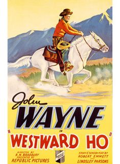 Westward Ho Western shot on location in Lone Pine, starring John Wayne as John Wyatt, with Sheila Bromley, Frank McGlynn Jr, & Jim Farley. Wayne's first film for Republic Pictures. Old Movie Posters, Classic Movie Posters, Movie Poster Art, Classic Movies, Vintage Posters, John Wayne Western Movies, Old Western Movies, John Wayne Movies, Old Movies