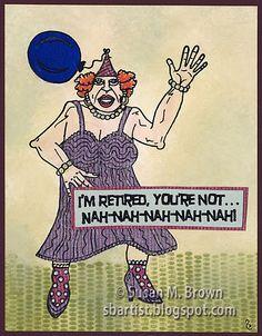 Wierd Retiree Lady...Nah-Nah!!! Fun #scenestamped card by Susan M. Brown {sbartist} using Viva Las Vegastamps!  www.vlvstamps.com