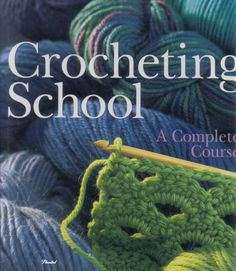 Crochet School - I've Found The Holy Grail Of Crochet! 138 Pages Of Easy To Follow Pictorials. From The Basics To The Intricate Works Of Art!