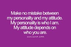 I'm trying my best to keep my personality and attitude independent of what's around me. Rise above the fray, so to speak.  Practice, practice, practice!