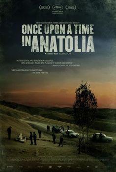 Bir Zamanlar Anadolu'da (Once Upon a Time in Anatolia) - Nuri Bilge Ceylan