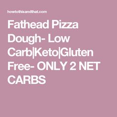 Fathead Pizza Dough- Low Carb|Keto|Gluten Free- ONLY 2 NET CARBS