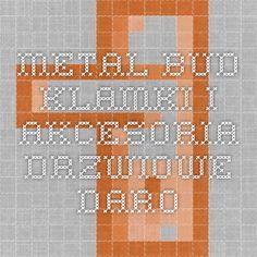 Metal-Bud - Klamki i akcesoria drzwiowe - Daro