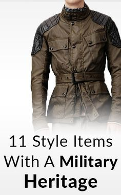 11 Style Items With A Military Heritage | How Battle Influenced Mens Fashion
